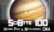 Hearing Fear & Mitochondrial DNA | SciByte 100