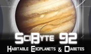 Habitable Exoplanets & Diabetes | SciByte 92