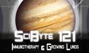 Immunotherapy & Growing Lungs   SciByte 121