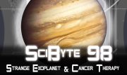 Strange Exoplanet & Cancer Therapy | SciByte 98