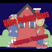 Language Playhouse VIDEO PODCAST