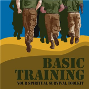 Basic Training: Your Spiritual Survival Toolkit