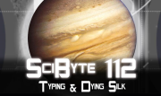 Typing & Dying Silk   SciByte 112