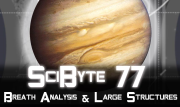 Breath Analysis & Large Structures   SciByte 77