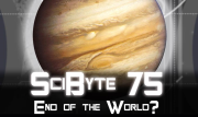 End of the World?   SciByte 75