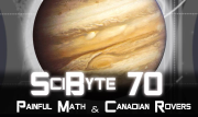 Painful Math & Canadian Rovers | SciByte 70