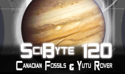 Canadian Fossils & Yutu Rover | SciByte 120