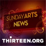 SundayArts News | THIRTEEN