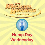 The Michael Baisden Show - Hump Day Wednesday Podcast