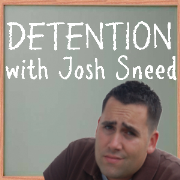 Detention with Josh Sneed