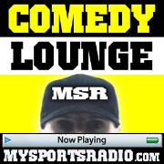 MSR COMEDY PODCAST - Stand Up Comedy Lounge on MySportsRadio.com the Sports Podcast Network