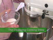 The Deglazing Cooking Show