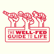 Well Fed Guide To Life Episode 98 – A Case Of The Mondays