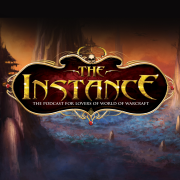 The Instance: World of Warcraft Podcast!