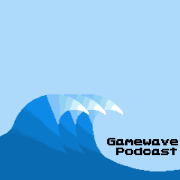 Gamewave Podcast