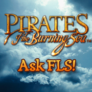 Pirates of the Burning Sea - Ask FLS!