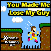 You Made Me Lose My Guy