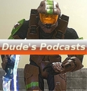 Dude's Halo Gamer Zone Podcasts (mp3)