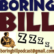 Boring Bill Podcast