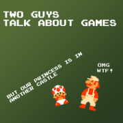 2 Guys Talk About Games