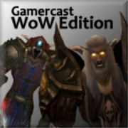 Gamercast: WoW Edition