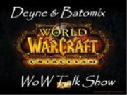 Deyne and Batomix:WoW Talk Show (mp3)