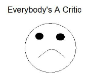 Everybody's a Critic