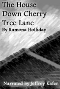 The House Down Cherry Tree Lane - A free audiobook by Ramona Holliday, narrated by Jeffrey Kafer