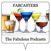 The Fabulous Podcasts of the Fabcasters!