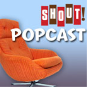 Shout! Popcast » Podcast