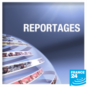 FRANCE 24 - REPORTAGES