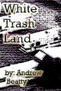 White Trash Land - A free audiobook by Andrew Beatty