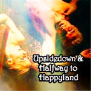 Upside Down and Halfway to Happyland