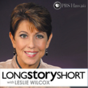 Long Story Short with Leslie Wilcox - PBS Hawaii