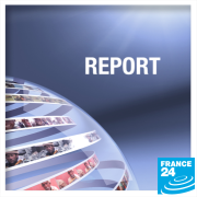 FRANCE 24 - REPORTS
