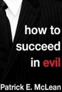 How to Succeed in Evil: The Novel - A free audiobook by Patrick McLean