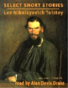 Lev Nikolayevich Tolstoy - A Short Story Collection [Unabridged]