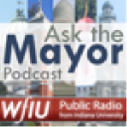 WFIU: Ask the Mayor Podcast