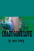 Crazy Gone Love - A free audiobook by Cate Brody
