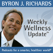 Byron Richards' Weekly Wellness Update