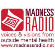 Madness Radio - Voices and Visions From Outside Mental Health