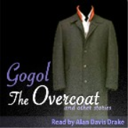 The Overcoat and Other Stories - Nikolai Gogol (Unabridged)