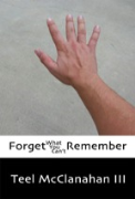 Forget What You Can't Remember - A free audiobook by Teel McClanahan III