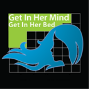 Get In Her Mind, Get In Her Bed » Podcast
