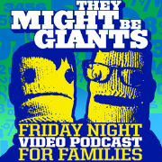 They Might Be Giants Friday Night Family Podcast
