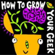 How To Grow Your Geek: Parenting and More!