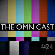 THE OMNICAST - Episode 24
