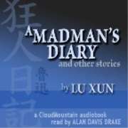 A Madman's Diary and Other Stories - Lu Xun [Unabridged]