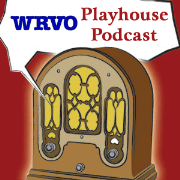 The WRVO Playhouse Podcast