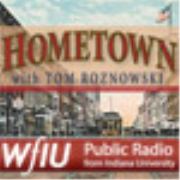 WFIU: Hometown with Tom Roznowski Podcast